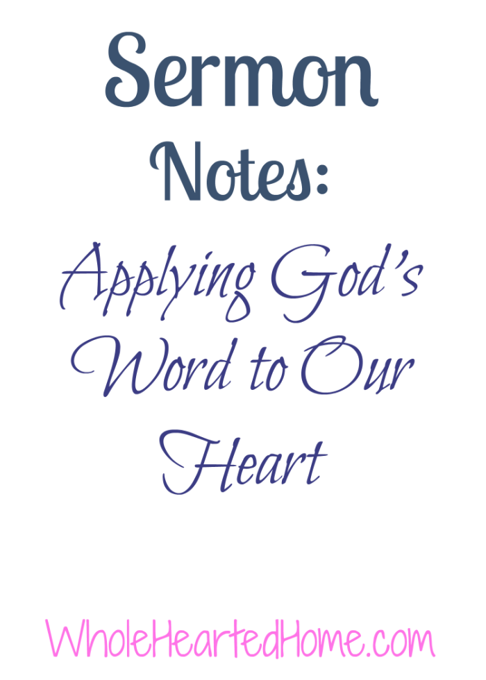 Sermon Notes Applying God's Word to Our Heart