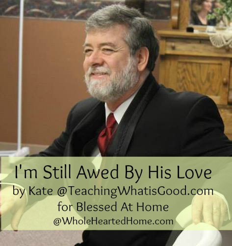 I'm still awed by his love {Blessed At Home #38}