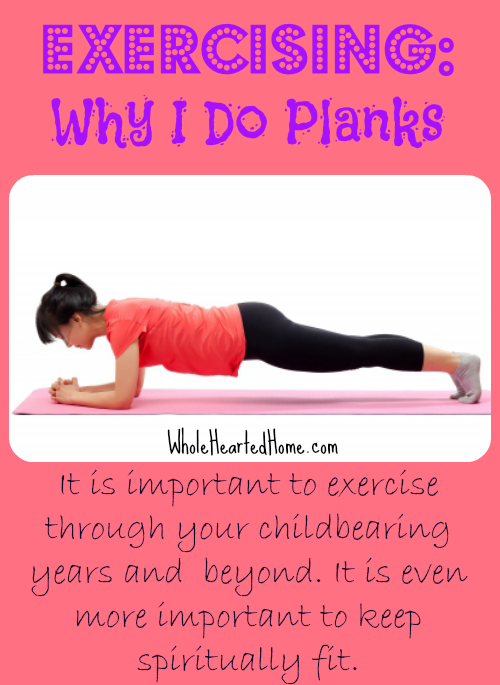 Exercise Why I Do Planks {WholeHearted Home}