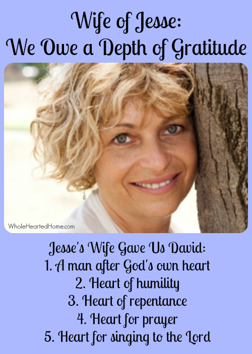 Wife of Jesse We Owe a Depth of Gratitude {WholeHearted Home}