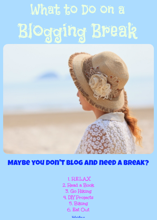 What to Do on a Blogging Break {WholeHearted Home}