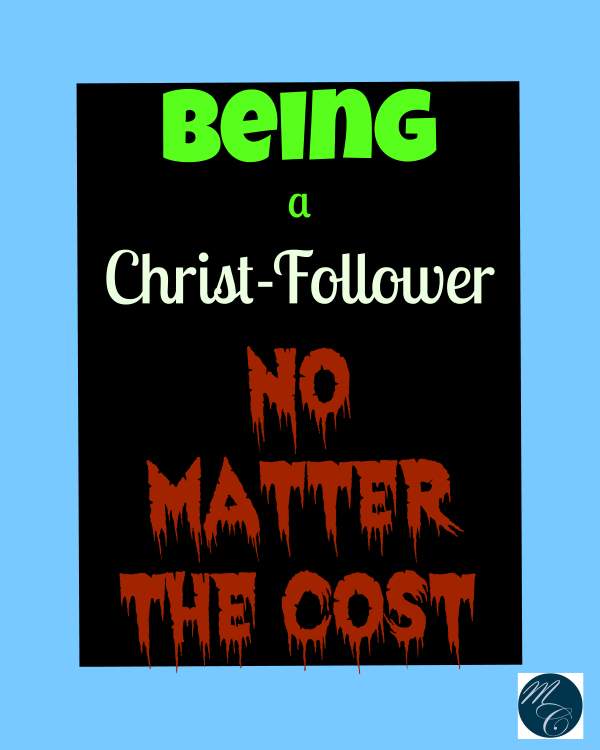 Being a Christ-Follower No Matter the Cost {Missional Call}