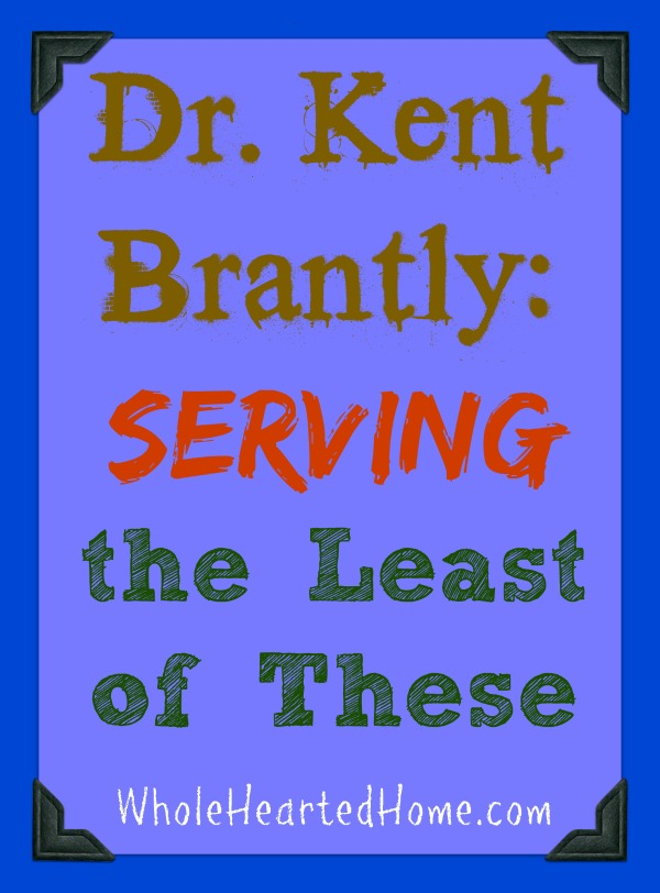 Dr. Kent Brantly Serving the Least of These