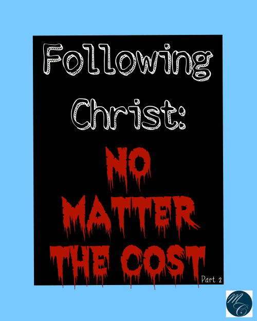 Following Christ No Matter the Cost {Missional Call}