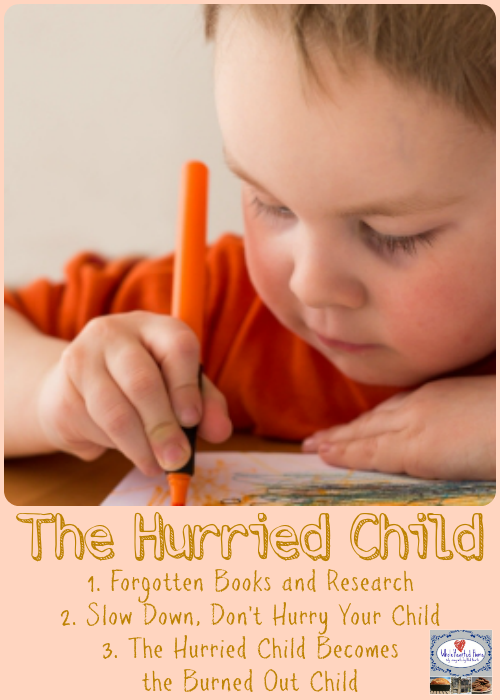 The Hurried Child {WholeHearted Home}