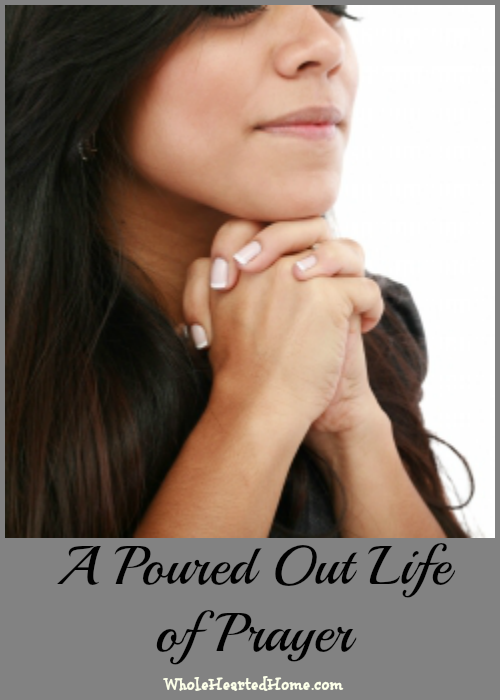 A Poured Out Life of Prayer