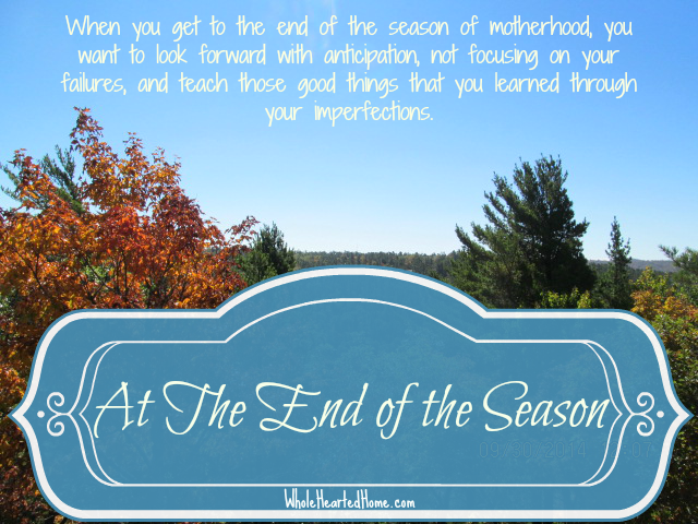 At The End of the Season {WholeHearted Home}