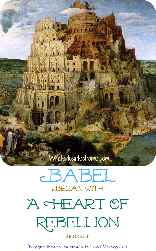 Babel Began with a Heart of Rebellion {WholeHearted Home}