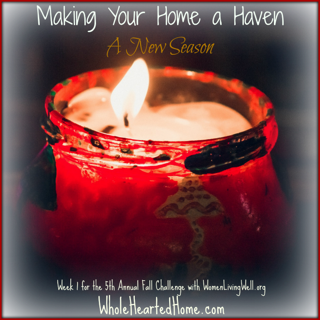Making Your Home a Haven A New Season {WholeHearted Home}