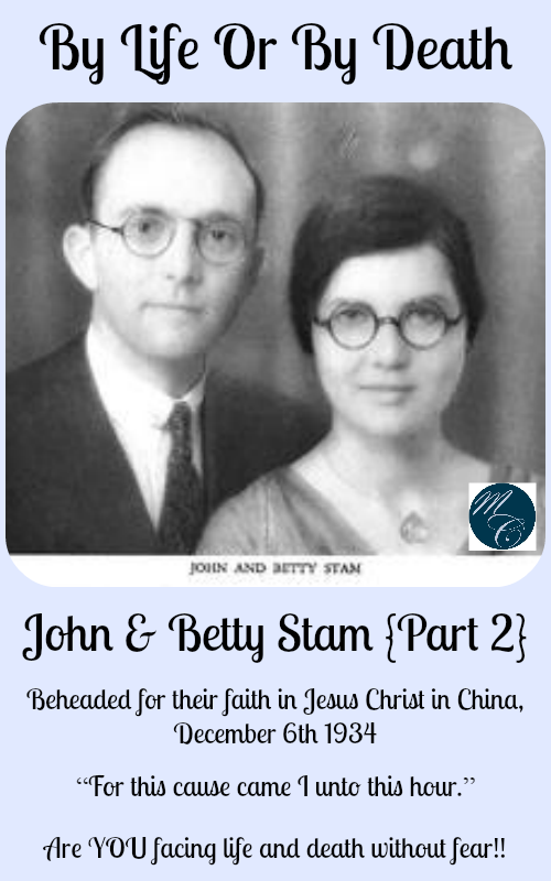 By Life Or By Death {John & Betty Stam} Part 2